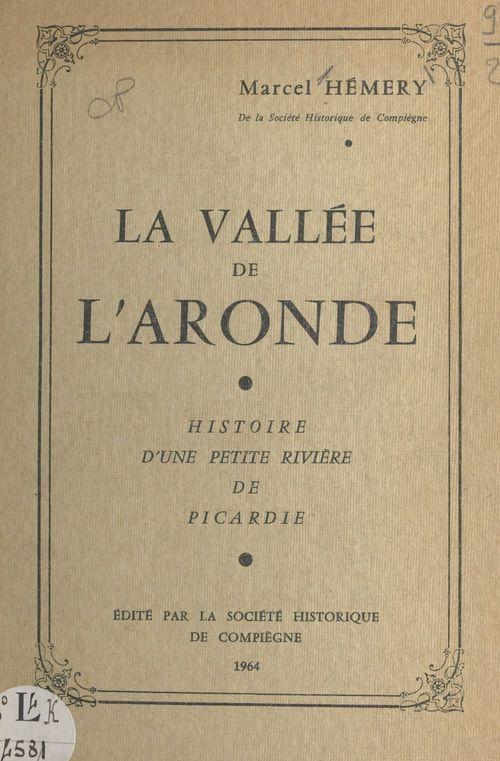 La vallée de l'Aronde  - Marcel Hémery
