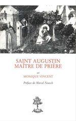 Saint-Augustin, maître de prière  - Vincentmonique - Monique Vincent