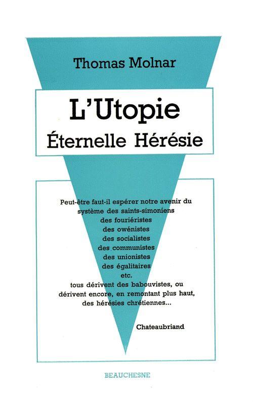 L'utopie, eternelle heresie