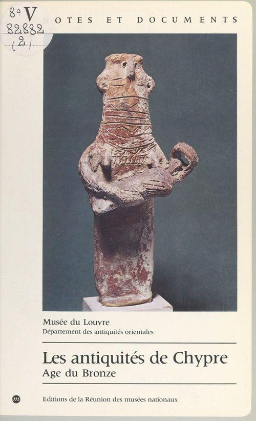 Les antiquités de Chypre : âge du bronze