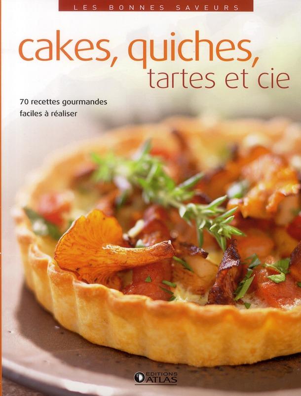 Cakes, Quiches, Tartes Et Cie