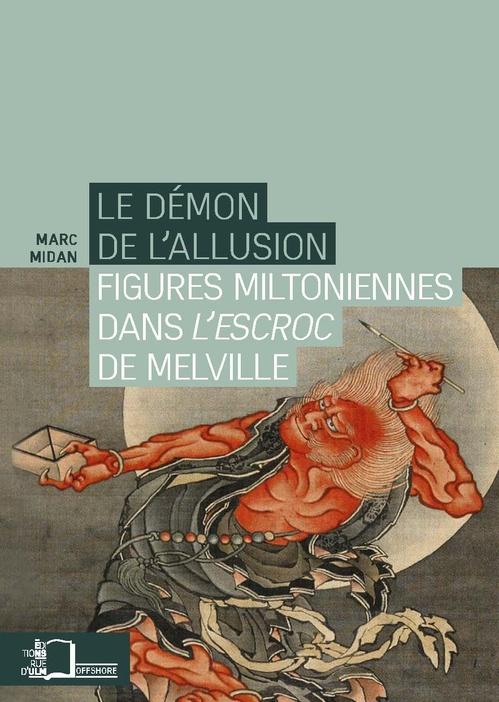 Le démon de l'allusion ; l'escroc de Melville et Milton