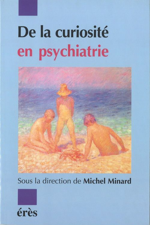 De la curiosite en psychiatrie