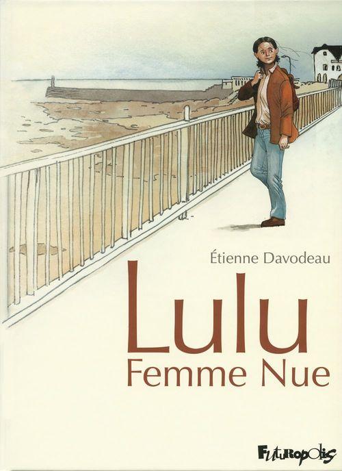 Lulu Femme Nue (L'Intégrale)  - Étienne Davodeau