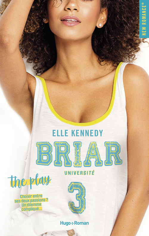 Briar Université - tome 3 The play  - Elle Kennedy