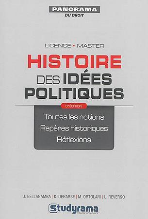 Histoire des idées politiques ; licence, master ; toutes les notions, repères historiques, réflexions (3e édition)