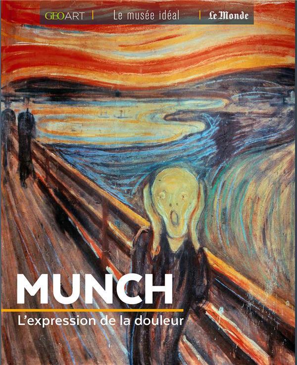 MUNCH  -  L'EXPRESSION DE LA DOULEUR
