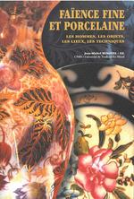 Faïence fine et porcelaine  - Jean-Michel Minovez