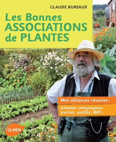 Les bonne associations de plantes ; mes alliances réussies ; plantes compagnes, purins, paillis, BRF...