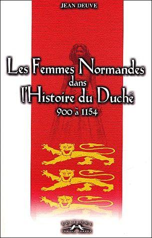 Les femmes normandes dans l'histoire du duché (900-1154)