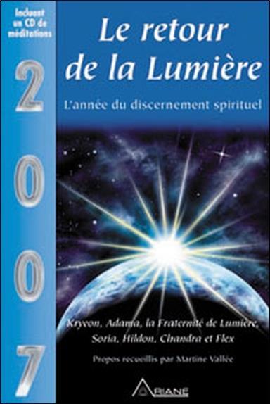 2007, le retour de la lumière ; l'année du discernement spirituel