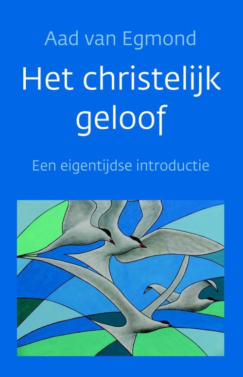 KokBoekencentrum Non-Fictie Media > Books Het christelijk geloof – Aad van Egmond – ebook