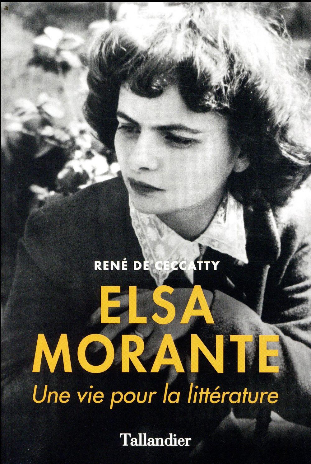 Elsa Morante ; une vie pour la littérature