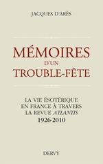 Vente EBooks : Mémoires d'un trouble fête  - Jacques d' Arès