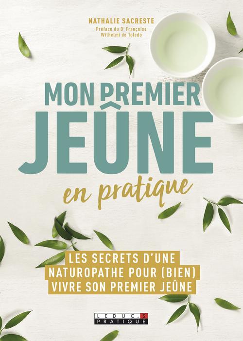 Mon premier jeûne en pratique ; les secrets d'une naturopathe pour (bien) vivre son premier jeûne  - Nathalie Sacreste