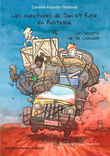 Les aventures de Jim et Rose en Australie ; les secrets de l'île Crocodile