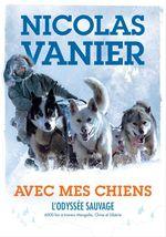 Vente Livre Numérique : Avec mes chiens - L'Odyssée sauvage  - Nicolas Vanier