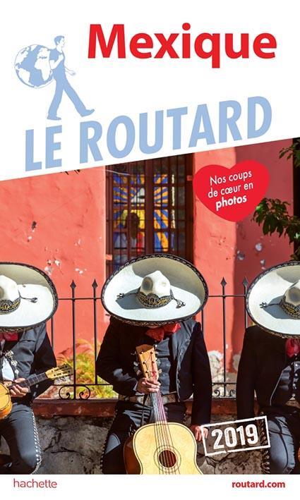Guide du Routard ; Mexique (édition 2019)