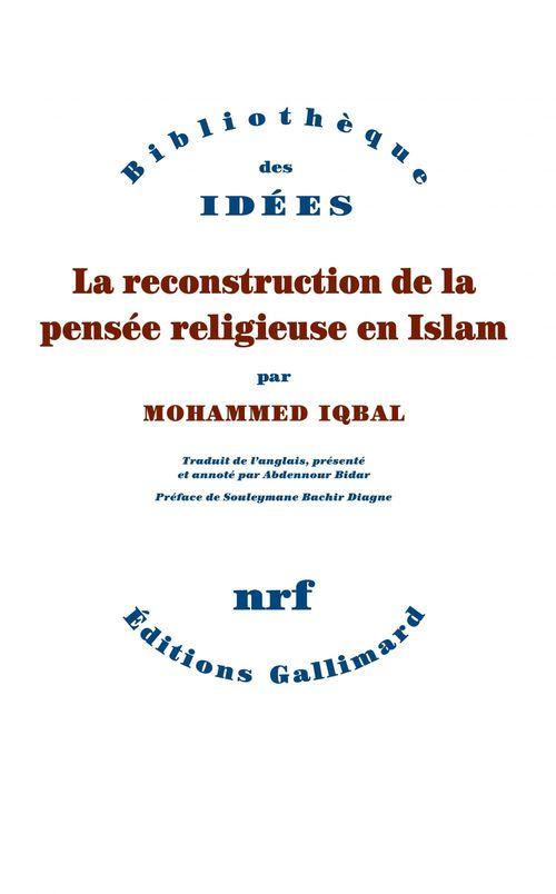 La reconstruction de la pensée religieuse en Islam  - Mohammed Iqbal