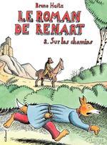 Vente Livre Numérique : Le Roman de Renart (Tome 2) - Sur les chemins  - Bruno Heitz