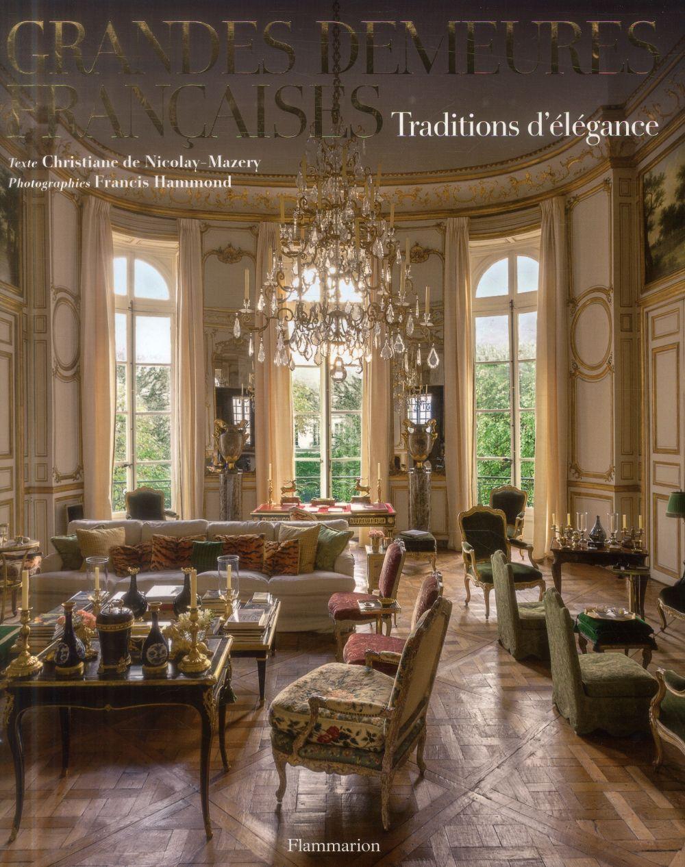 Grandes demeures francaises ; traditions d'élégance