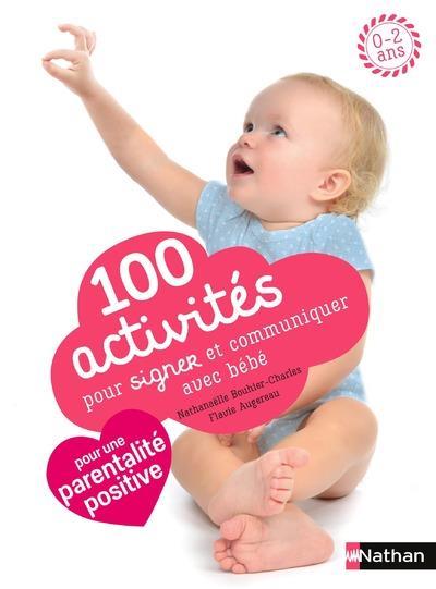 100 Activites Pour Signer Et Communiquer Avec Bebe