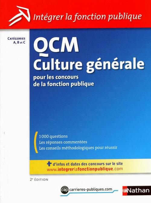 QCM de culture générale pour les concours de la fonction publique ; catégories A, B et C (édition 2011)
