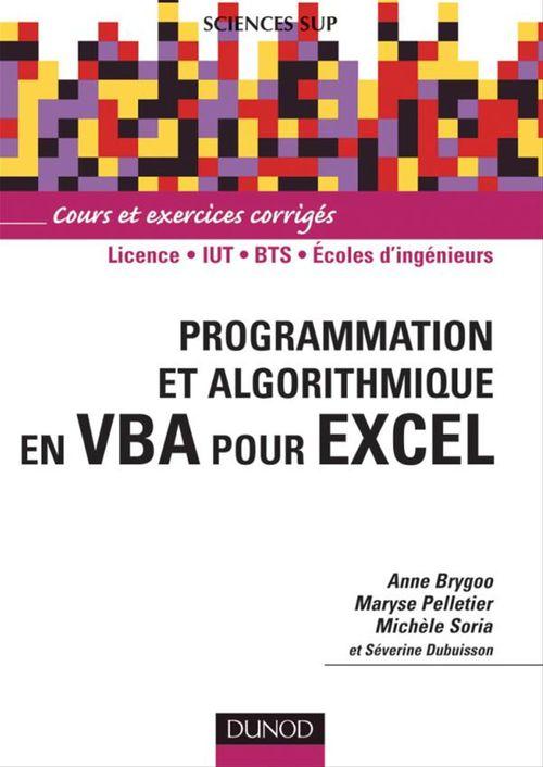 Programmation et algorithmique en VBA pour Excel : licence/IUT/BTS/écoles d'ingénieurs ; cours et exercices corrigés