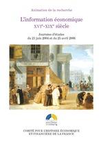 L´information économique, XVIe-XIXesiècle  - Dominique Margairaz - Philippe Minard