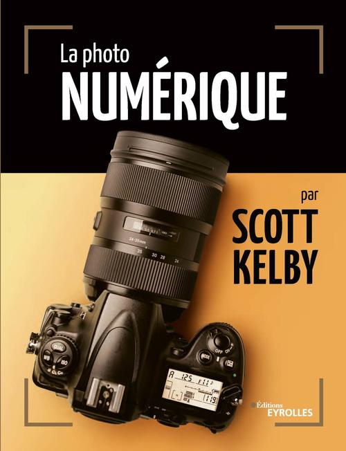 La photo numerique par scott kelby