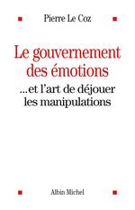 Vente Livre Numérique : Le Gouvernement des émotions  - Pierre le Coz