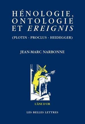 Hénologie, ontologie et ereignis (Plotin - Proclus - Heidegger)