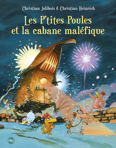 Les P'tites Poules t.15 ; les P'tites Poules et la cabane maléfique