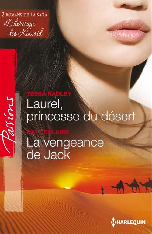 Vente EBooks : Laurel, princesse du désert - La vengeance de Jack  - Day Leclaire  - Tessa Radley