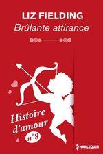 Vente EBooks : Brûlante attirance - Histoire d'amour n° 8  - Liz Fielding
