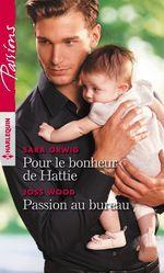 Vente Livre Numérique : Pour le bonheur de Hattie - Passion au bureau  - Sara Orwig - Joss Wood