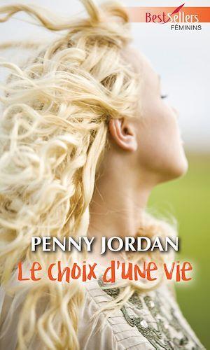 Le choix d'une vie  - Penny Jordan