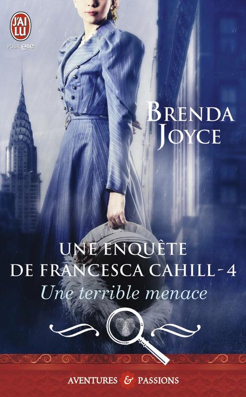 Une enquete de Francesca Cahill t.4 ; une terrible menace