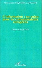 L'information ; un enjeu pour les consommateurs européens  - Sequeira Carvalho - José Antonio Sequeira Carvalho