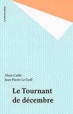 Vente Livre Numérique : Le Tournant de décembre  - Jean-Pierre LE GOFF - Alain CAILLÉ