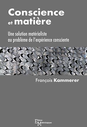 Conscience et matière ; une solution matérialiste au problème de l'expérience consciente