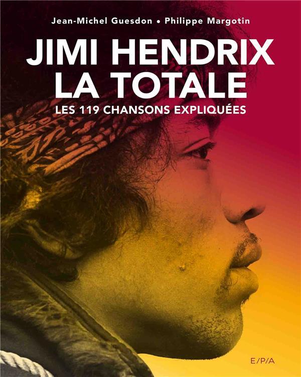 La totale ; Jimi Hendrix ; les 119 chansons expliquées