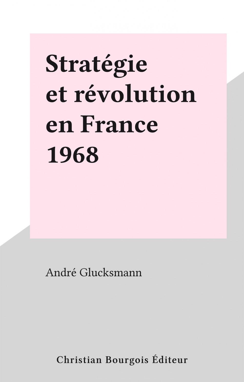Stratégie et révolution en France 1968