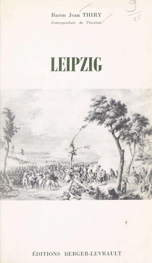 Leipzig, 30 juin - 7 novembre 1813  - Jean Thiry