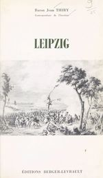 Leipzig, 30 juin - 7 novembre 1813