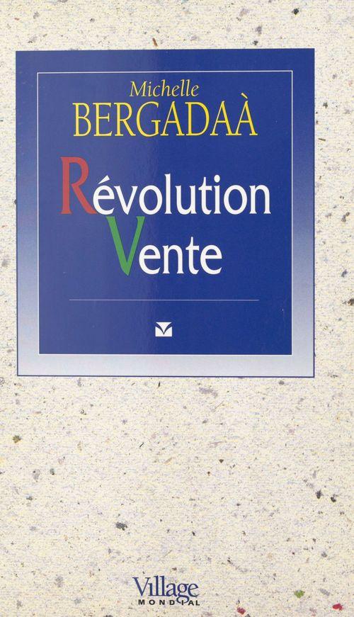 Revolution vente : enquete sur un changement organisationnel majeur
