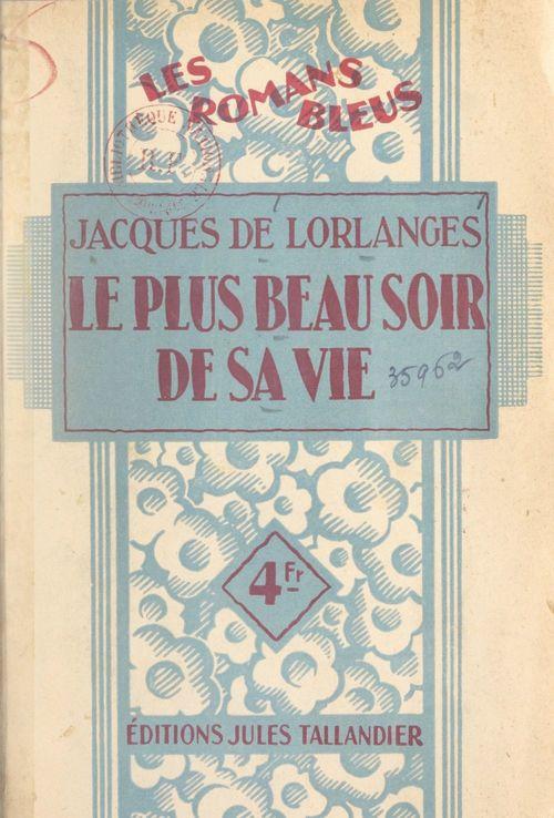Le plus beau soir de sa vie  - Jacques de Lorlanges