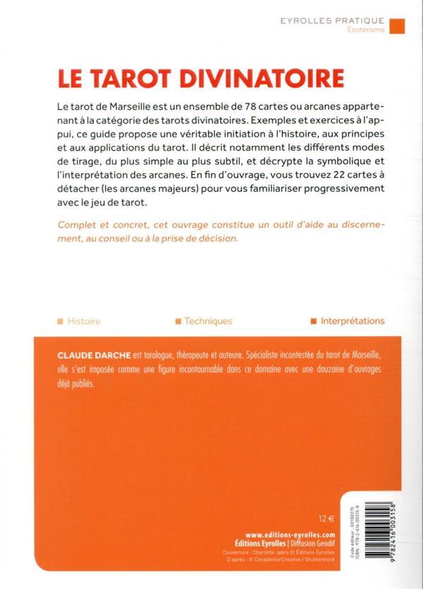 Le tarot divinatoire : une initiation à l'histoire et aux techniques du tarot de Marseille (2e édition)