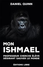 Couverture de Mon Ishmael - Professeur Cherche Eleve Ayant Desir De Sauver Le Monde