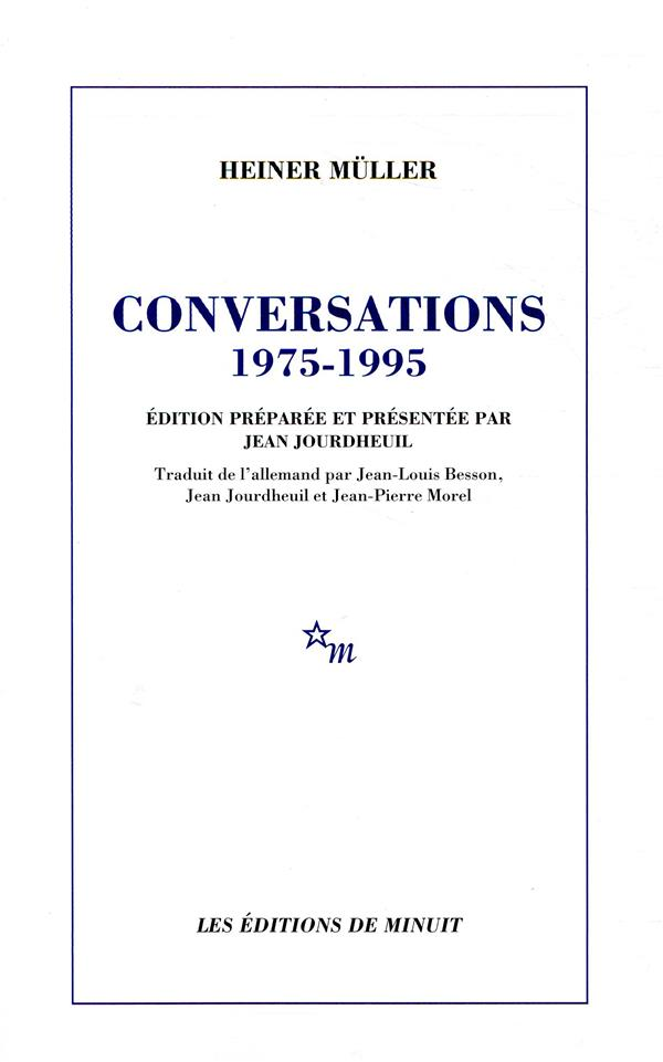 Conversations (1975-1995) ; édition préparée par Jean Jourdheuil